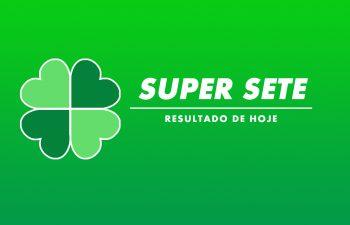 Resultado do Super Sete de Hoje Concurso 122 – segunda-feira (26/07)